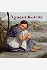 Agnes's Rescue: The True Story of an Immigrant Girl (Young American Immigrants Book 1) Kindle Edition