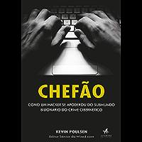 Chefão: Como um hacker se apoderou do submundo bilionário do crime cibernético