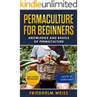 Permaculture for Beginners: Knowledge and Basics of Permaculture