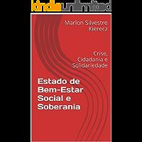 Estado de Bem-Estar Social e Soberania: Crise, Cidadania e Solidariedade