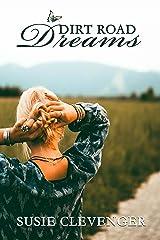 Dirt Road Dreams Kindle Edition