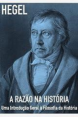 A Razão Na História: Uma Introdução Geral À Filosofia Da História eBook Kindle