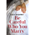 Be Careful Who You Marry: How different would your life have been if you had married someone else?