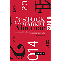 The UK Stock Market Almanac 2014: Seasonality analysis and studies of market anomalies to give you an edge in the year…