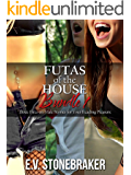 Futas of the House Bundle 1: Three Futa-on-Male Stories for Your Reading Pleasure