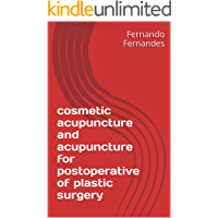 cosmetic acupuncture facial and body and for postoperative of plastic surgery: New procedures