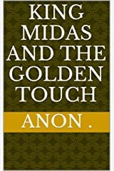King Midas and the Golden Touch Kindle Edition