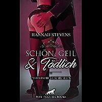 Schön, Geil und Tödlich | 7 Erotische Geschichten: Werden ihre Triebe sie teuer zu stehen kommen? (Hannah Stevens Geschichten) (German Edition)