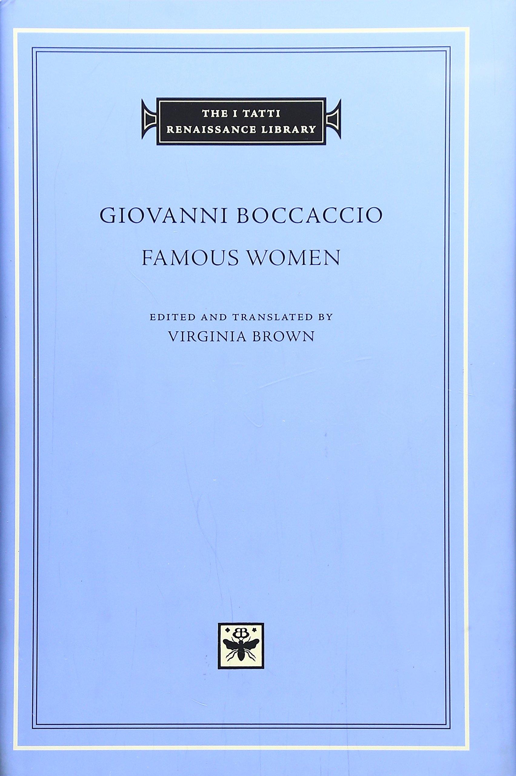 Giovanni Boccaccio - Famous Women (I TATTI RENAISSANCE LIBRARY)