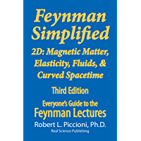 Feynman Lectures Simplified 2D: Magnetic Matter, Elasticity, Fluids, & Curved Spacetime (Everyone's Guide to the Feynman Lectures on Physics Book 8)