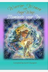Warrior Women with Angel Wings: Illuminate your Joy Kindle Edition
