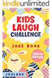 Kids Laugh Challenge Joke Book: Easter Edition: A Fun Interactive Easter Themed Joke Book for Kids: Ages 6, 7, 8, 9, 10, 11, 12 Easter Basket Stuffer Idea!