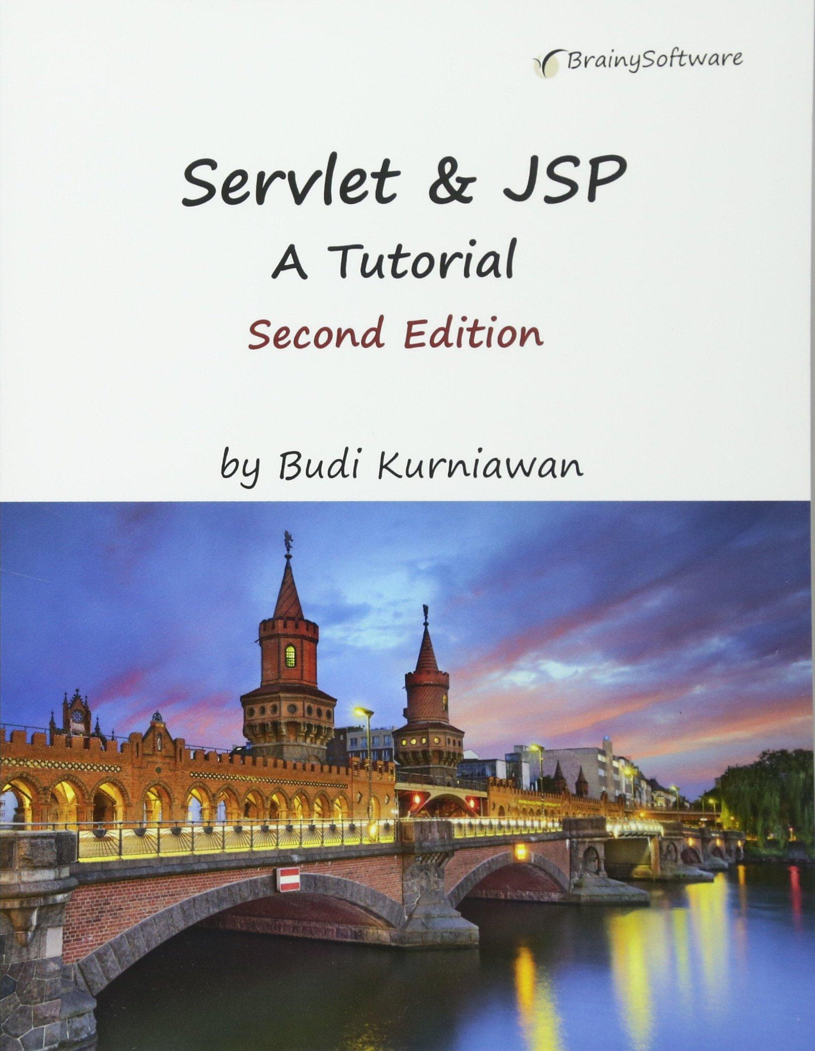 Servlet jsp a tutorial second edition budi kurniawan servlet jsp a tutorial second edition budi kurniawan 9781771970273 amazon books baditri Images