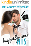 Happily Ever His: A movie star/fake relationship/in love with the wrong sister romantic comedy (Movie Stars in Maryland Book 1)