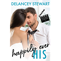 Happily Ever His: A movie star/fake relationship/in love with the wrong sister romantic comedy (Movie Stars in Maryland Book 1) (English Edition)