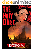 The Holy Dark (The Black Parade Book 4)