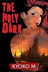 The Holy Dark (The Black Parade Book 4)