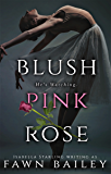 Blush Pink Rose: A Dark Captive Romance: Rose and Thorn Prequel