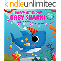 Happy Birthday, Baby Shark!: Sing as a Song, Sign as a Guest Book and Perfect for Parties!