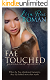 Fae Touched (Fae Touched Book 1): Paranormal Romance