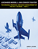 Lockheed Model L-200 Convoy Fighter: The Original Proposal and Early Development of the XFV-1 Salmon - Part 2 (English Edition)