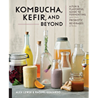 Kombucha, Kefir, and Beyond (English Edition)