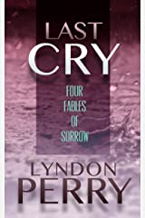 Last Cry - Four Fables of Sorrow (Four-Pack Fiction Book 4) Kindle Edition