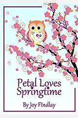Children's Book - Petal Loves Springtime (Petal the Owl 2) Kindle Edition