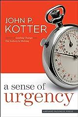 A Sense of Urgency Kindle Edition