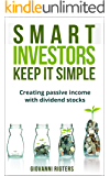 Smart Investors Keep It Simple: Investing in dividend stocks for passive income