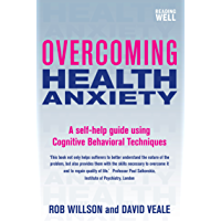Overcoming Health Anxiety: A self-help guide using cognitive behavioural techniques (Overcoming Books) (English Edition)