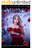 Among Gods: A Dark Enemies to Lovers Paranormal Romance (Gods and Daemons Book 1)