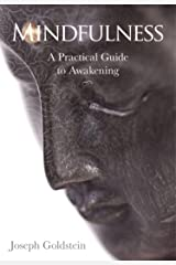 Mindfulness: A Practical Guide to Awakening Kindle Edition