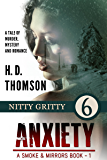 Anxiety: Nitty Gritty - Episode 6 - A Tale of Murder, Mystery and Romance (A Smoke & Mirrors Book Book 1)