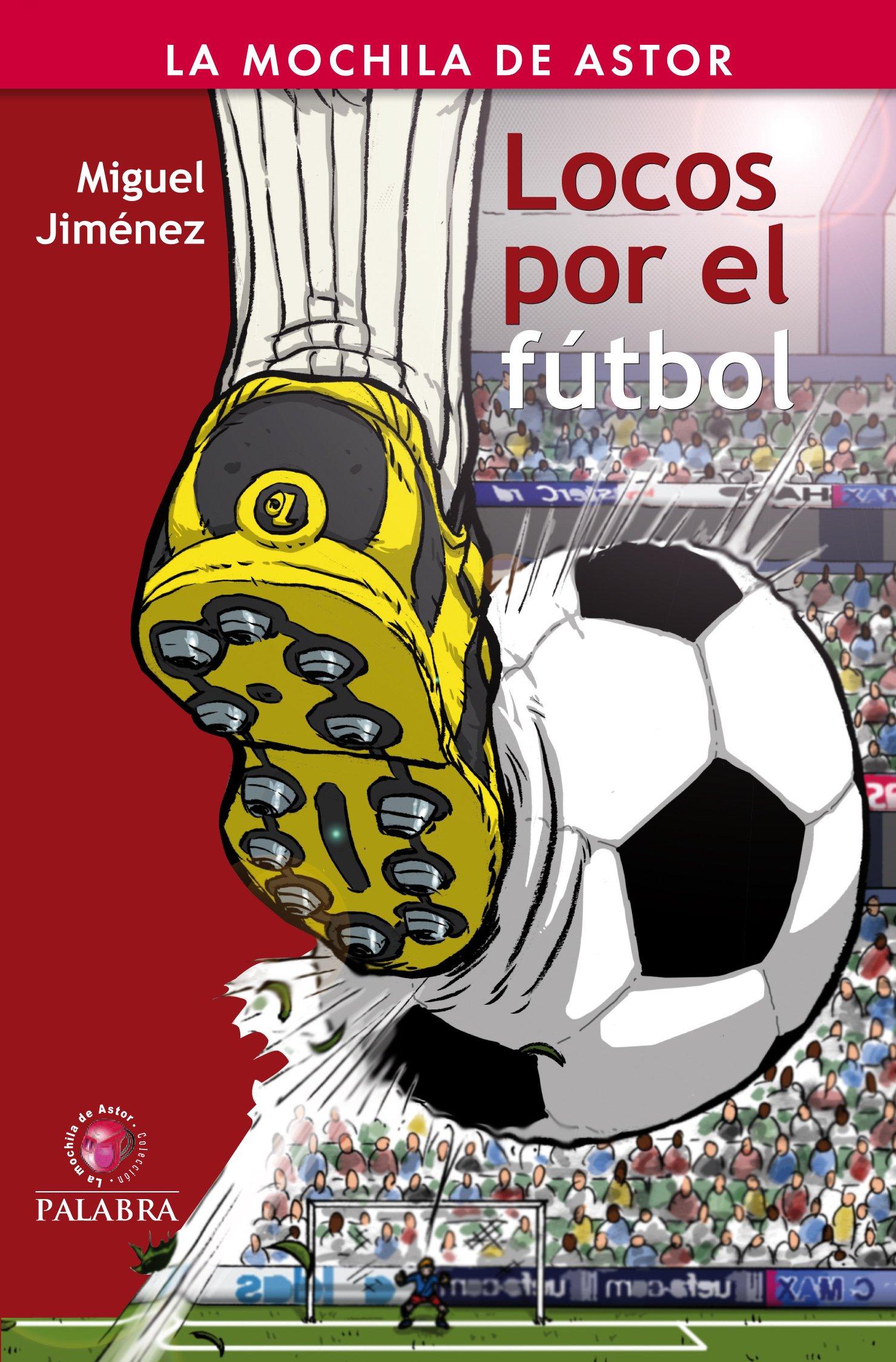 Locos por el fútbol (Spanish) Paperback – September 25, 2012