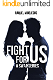 Fight for Us: A SWAT Series