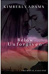 Below Unforgiven: The Movie Series, Part One Kindle Edition