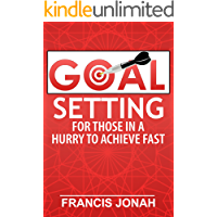 BOOKS:GOAL SETTING FOR THOSE IN A HURRY TO ACHIEVE FAST (English Edition)