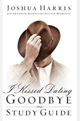 I Kissed Dating Goodbye: Study Guide Paperback