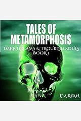 Tales of Metamorphosis: Dark Dreams & Troubled Souls, Book 1 Audible Audiobook