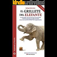 El grillete del elefante: Best seller internacional (Supérate y triunfa nº 8)