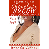 Becoming His Chocolate Hucow: First Milk (Chocolate Milk Book 2) (English Edition)
