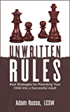 Unwritten Rules: Real Strategies to  Parent Your Child into  a Successful Adult (English Edition)