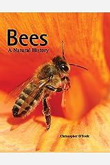 Bees: A Natural History Kindle Edition