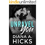 Unravel You: A Hot Billionaire Romance (Cole Brothers Series Book 2)