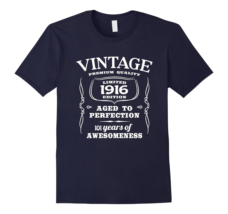 Vintage 1916 101th Birthday 101 Aged of Perfection Tshirt-TD