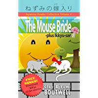 Japanese Reader Collection Volume 4: The Mouse Bride: The Easy Way to Read, Listen, and Learn from Japanese Folklore, Tales, and Stories