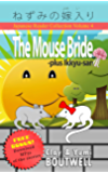 Japanese Reader Collection Volume 4: The Mouse Bride: The Easy Way to Read, Listen, and Learn from Japanese Folklore, Tales, and Stories (English Edition)