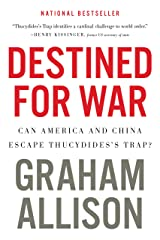 Destined for War: Can America and China Escape Thucydides's Trap? Kindle Edition