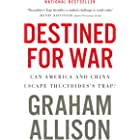 Destined for War: Can America and China Escape Thucydides's Trap? (English Edition)